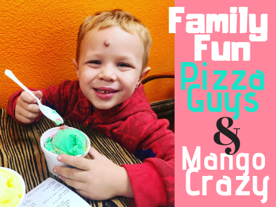 Family Fun at Pizza Guys and Mango Crazy