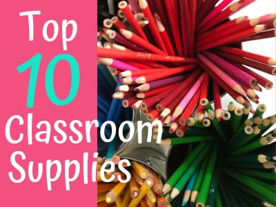 Top 10 Classroom Supplies